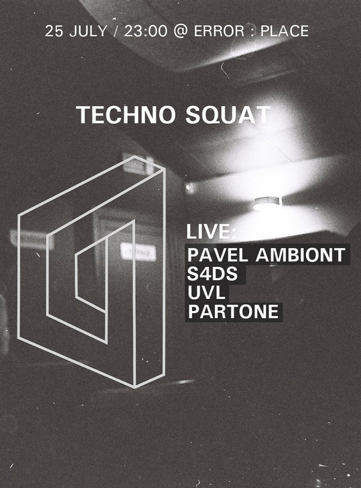 Techno Squat @ Error:Place – 25.07.2014